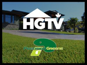 Precision Greens Featured on HGTV Worst to First May 23rd 2019